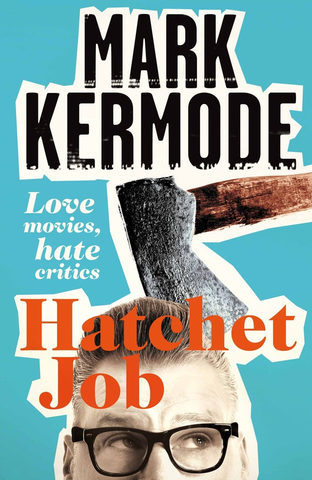 Hatchet Job by Mark Kermode